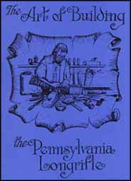 Art of Building the Pennsylvania Longrifle,