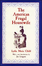 The American Frugal Housewife, by Lydia Maria Child
