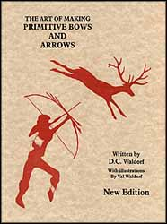 The Art of Making Primitive Bows and Arrows