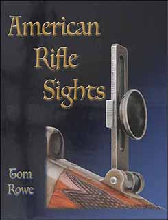 American Rifle Sights, by Tom Rowe
