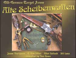 Alte Scheibenwaffen - Old German Target Arms, Volume 1,