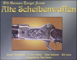 Alte Scheibenwaffen - Old German Target Arms, Volume 2,