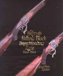 The British Falling Block Breechloading Rifles by Jonathan Kirton