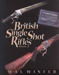 British Single Shot Rifles, Volume 2