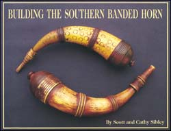 Building The Southern Banded Horn by Scott & Cathy Sibley