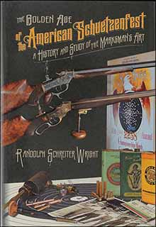 The Golden Age of the American Schuetzenfest,