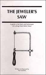The Jeweler's Saw, A guide to the Tools & Techniques of Cutting Sheet Metal Inlays, by Alan Gutchess