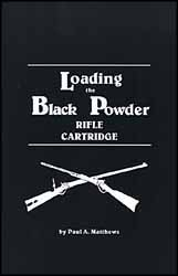 Loading the Black Powder Rifle Cartridge