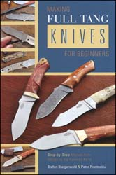 Making Full Tang Knives for Beginners, book, 132 pages, color images