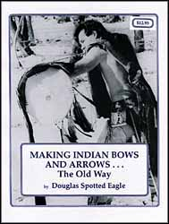 Making Indian Bows and Arrows,