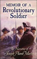 Memoir of a Revolutionary Soldier, The Narrative of Joseph Plumb Martin