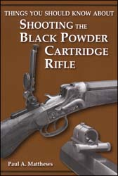 Things you Should Know about Shooting BP Cartridge Rifle, by Paul Matthews